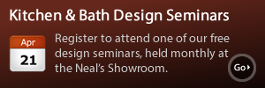 Attend a Free Neal's Showroom Event