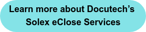 Learn more about Docutech's  Solex eClose Services