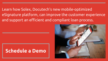 Learn how Solex, Docutech's new mobile-optimized eSignature platform, can improve the customer experience and support an efficient and compliant loan process