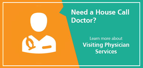 Need a House Call Doctor?