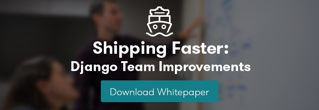 Download Shipping Faster: Django Team Improvements