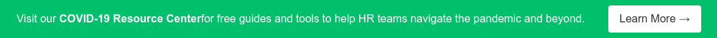 We're helping HR pros stay on top of remote onboarding, employee engagement,  and compliance through our COVID-19 Resource Center.  Learn More →