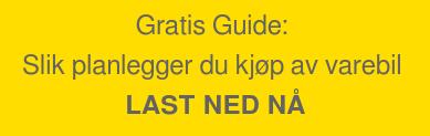 Gratis Guide:  Slik planlegger du kjøp av varebil  LAST NED NÅ