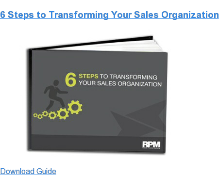 6 Steps to Transforming Your Sales Organization Download Guide