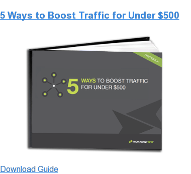 5 Ways to Boost Traffic for Under $500 Download Guide
