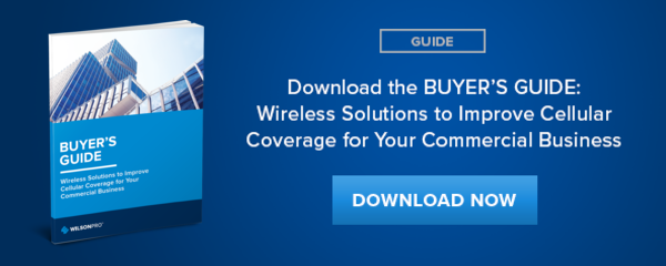 Buyer's Guide: Wireless Solutions to Improve Cellular Coverage for Your Commercial Business