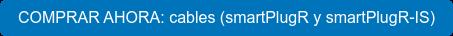 COMPRAR AHORA: cables (smartPlugR y smartPlugR-IS)