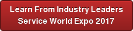 Learn From Industry Leaders Service World Expo 2017