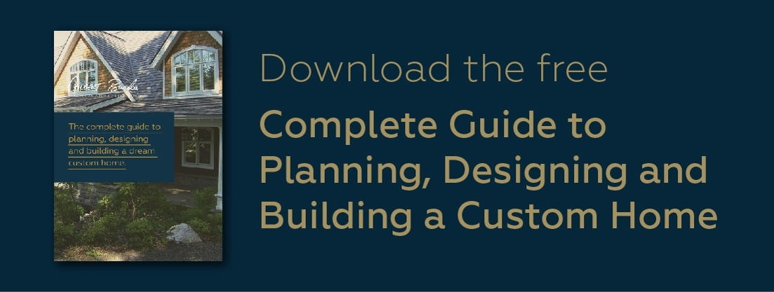 Download the Free Complete Guide to Planning, Designing and Building a Custom Home