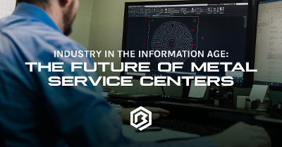 Industry In The Information Age: The Future of Metal Service Centers