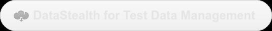 DataStealth for Test Data Management