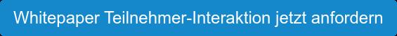 Whitepaper Teilnehmer-Interaktion jetzt anfordern