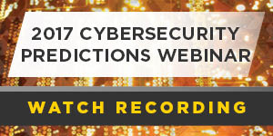 2017 Cybersecurity Predictions Webinar Recording