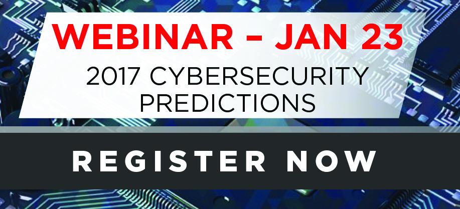 2017 Cyber Predictions Webinar January 2017