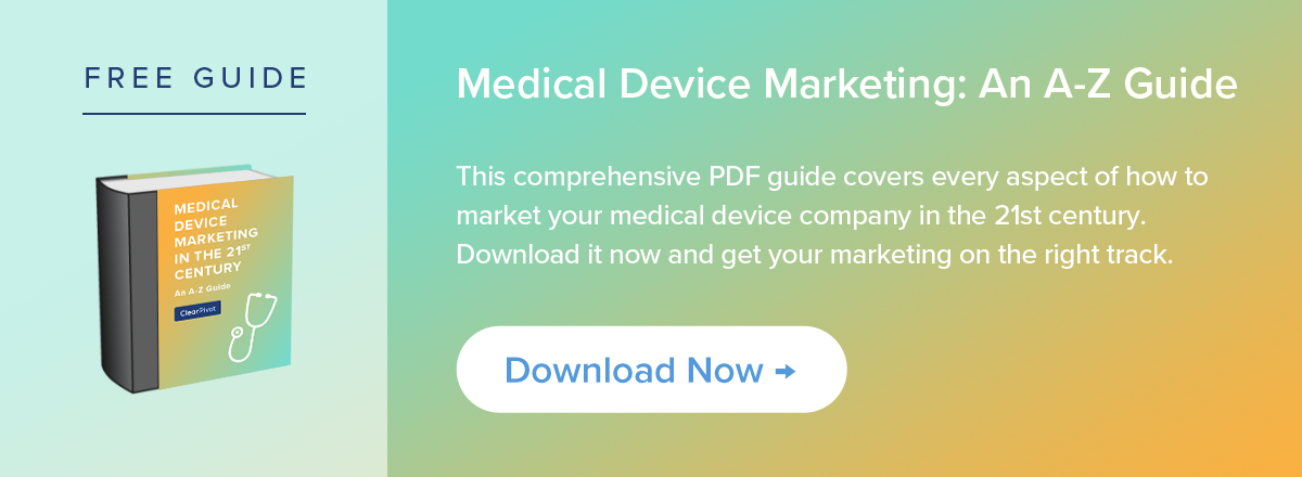 Free Guide: Medical Device Marketing in the 21st Century