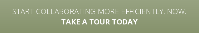 Start collaborating more efficiently, now. take a tour today