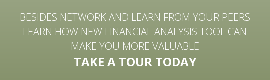 Besides Network and learn from your peers Learn how new financial analysis tool can make you more valuable take a tour today