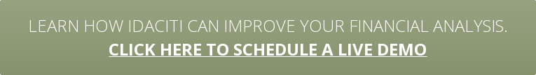 Learn how idaciti can improve your financial analysis. click here to schedule a  live demo