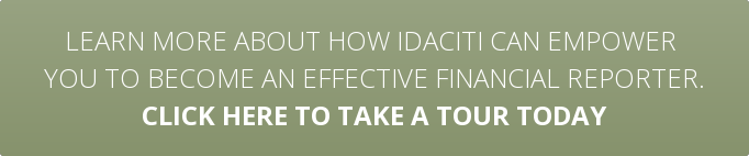 Learn more about how idaciti can empower  you to become an effective financial reporter. Click here to take a tour today