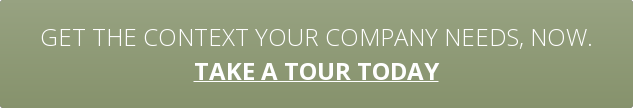 Get the context your company needs, now. take a tour today