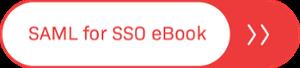 SAML for Single Sign-On Ebook