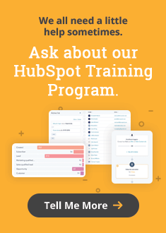We all need a little help sometimes. Ask about our HubSpot Training Program.