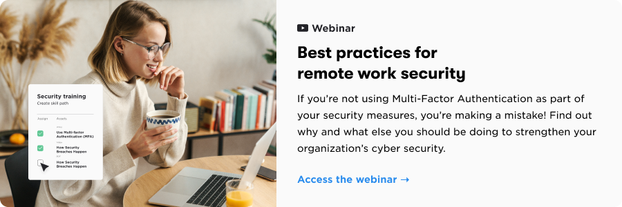 Small mistakes can have big consequences when it comes to cybersecurity. Good  thing your security awareness training is effective. Or is it? Get the guide >>