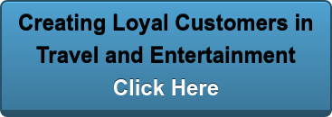 Creating Loyal Customers in  Travel and Entertainment Click Here