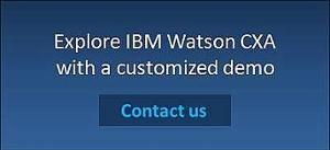 Explore IBM Watson CXA with a customized demo