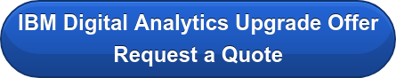 IBM Digital Analytics Upgrade Offer Request a Quote