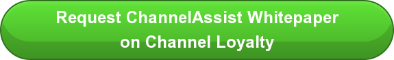 Request ChannelAssist Whitepaper on Channel Loyalty