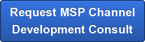Request MSP Channel Development Consult