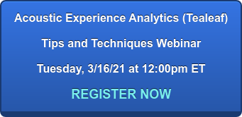 Acoustic Experience Analytics (Tealeaf) Tips and Techniques Webinar Tuesday, 3/16/21 at 12:00pm ET REGISTER NOW