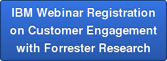 IBM Webinar Registration on Customer Engagement with Forrester Research