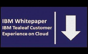 Download Whitepaper - IBM Tealeaf Customer Experience on Cloud
