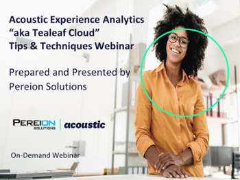 Acoustic Experience Analytics (Tealeaf) Tips and Techniques On-Demand Webinar