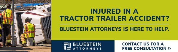 If you have been injured in a tractor trailer accident contact Bluestein Attorneys