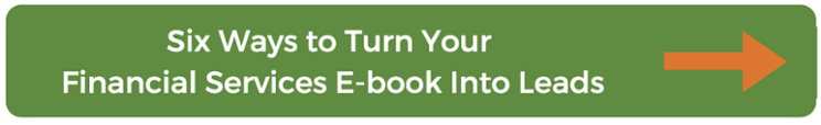Six Ways to Turn Your Financial Services E-book Into Leads