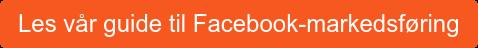 Les vår guide til Facebook-markedsføring