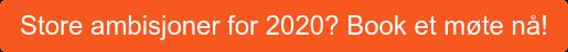 Store ambisjoner for 2020? Book et møte nå!