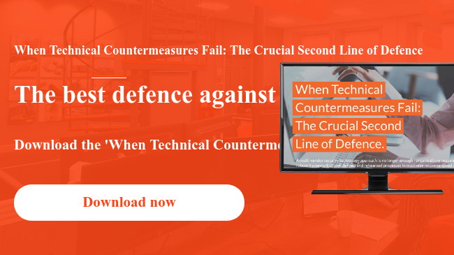 When Technical Countermeasures Fail: The Crucial Second Line of Defence  The best defence against cyber threats is preparation for when an attack  inevitably strikes.  Download the