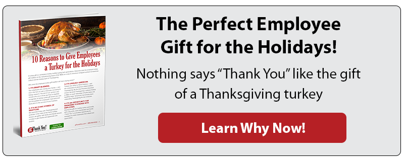 10 Reasons Why You Should Give Employees a Thanksgiving Turkey: Download Now!