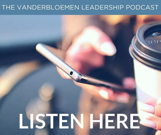 Listen to the Vanderbloemen Leadership Podcast