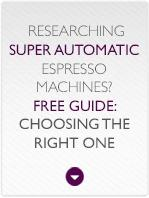 Choosing a Super Automatic Espresso Machine