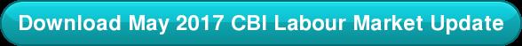 Download May 2017 CBI Labour Market Update