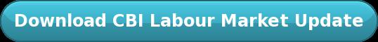 Download CBI Labour Market Update