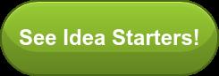 See Idea Starters!