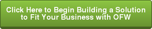 Click Here to Begin Building a Solution to Fit Your Business with OFW