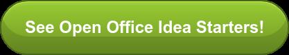 See Open Office Idea Starters!