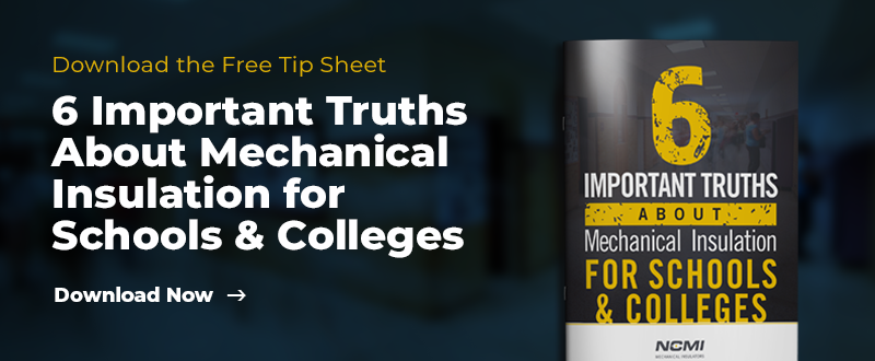 download the free tipsheet 6 important truths about mechanical insulation for schools & colleges